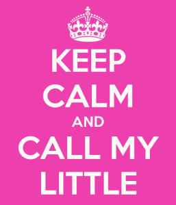 keep-calm-and-call-my-little-7
